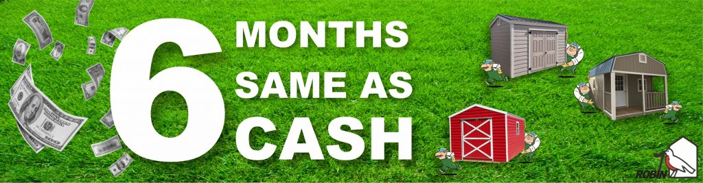 6 Months Same As Cash Shed Buying Financing Program In central Florida At Probuilt Structures Robin Sheds For Sale Sheds In Florida